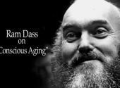Ram Dass on Conscious Aging