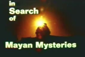 In Search Of... Mayan Mysteries (Part 1 of 3) Nimoy; Mayan