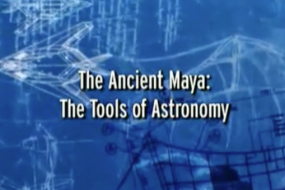 The Ancient Maya: Tools of Astronomy 1/5; Mayan
