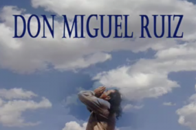 Don Miguel Ruiz Talks About The Human Mind