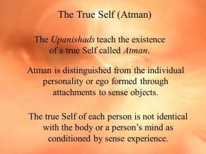 The+Upanishads+teach+the+existence+of+a+true+Self+called+Atman-AWAKEN