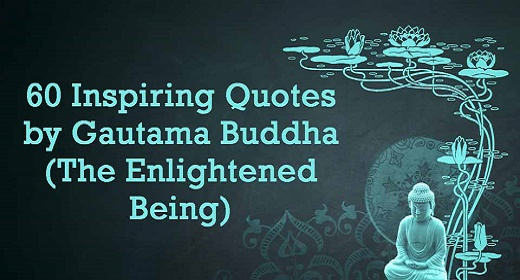 60 Inspiring Quotes By The Buddha (The Enlightened Being
