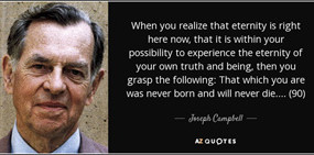 quote-when-you-realize-that-eternity-is-right-here-now-that-it-is-within-your-possibility-joseph-campbell-awaken