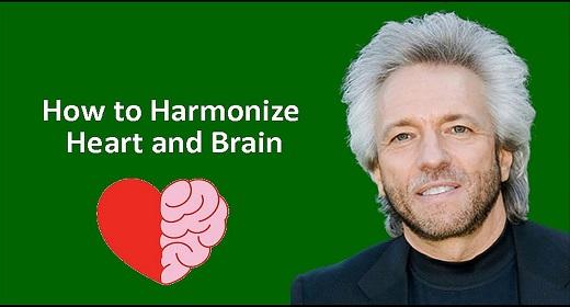 How To Harmonize Heart And Brain-awaken