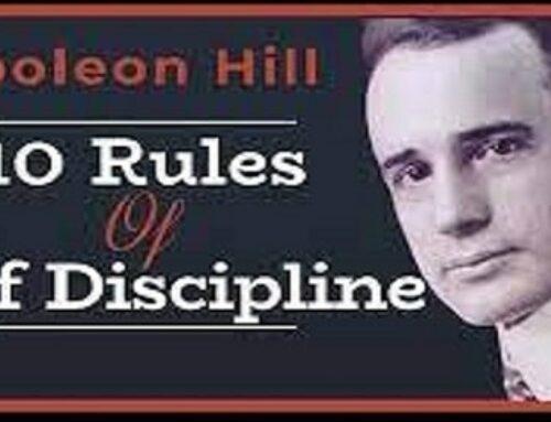 Napoleon Hill – 10 Rules of Self Discipline