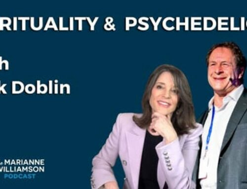 Spirituality & Psychedelics with Rick Doblin – Marianne Williamson